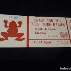 Entradas de Conciertos: ENTRADA CONCIERTO DE PETER AND THE TEST TUBE BABIES ORGULLO DE ESPAÑA KANGRENA 14 ABRIL 1984. Lote 151890286