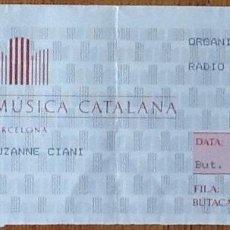 Entradas de Conciertos: ENTRADA CONCIERTO SUZANNE CIANI - BARCELONA - PALAU DE LA MUSICA. Lote 154160818