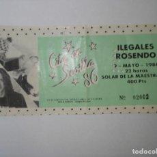 Entradas de Conciertos: ENTRADA CONCIERTO ILEGALES, ROSENDO SEVILLA 1986. Lote 155465174
