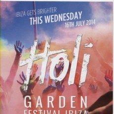 Entradas de Conciertos: FLYER / HOLI / GARDEN FESTIVAL IBIZA / JULIO 2014. Lote 155487446