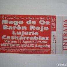 Entradas de Conciertos: MADO DE OZ BARON ROJO LUJURIA CASKARRABIAS ENTRADA ORIGINAL LEGANÉS AGOSTO 2000 EX. Lote 155730062
