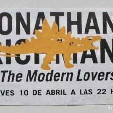 Entradas de Conciertos: ENTRADA DE JONATHAN RICHTMAN & THE MODERN LOVERS EN SALA OTTO ZUTZ DE BARCELONA, AÑO 1986. Lote 165535146