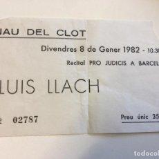 Entradas de Conciertos: ENTRADA CONCIERTO LLUÍS LLACH RECITAL PRO JUDICIS A BARCELONA 1982. Lote 165602894
