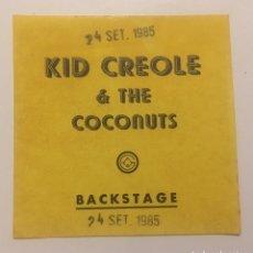 Entradas de Conciertos: PASE BACK STAGE KID CREOLE & THE COCONUTS. Lote 166058770