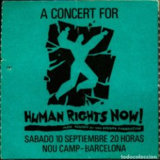 Billets de concerts: UNICO -ENTRADA HISTORICA CONCIERTO HUMAN RIGHTS NOW - NOU CAMP BARCELONA 10/09/1988. Lote 168398368