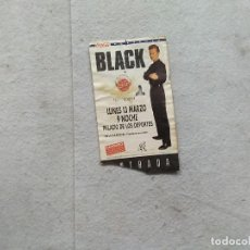 Entradas de Conciertos: ENTRADA BLACK 13 DE MARZO PALACIO DE LOS DEPORTE BARCELONA AÑOS 90. Lote 169286848