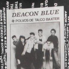 Entradas de Conciertos: DEACON BLUE POLVOS DE TALCO BAXTER FLYER PROMO ORIGINAL CONCIERTO VALENCIA 1988 NUEVA SIN USAR MINT. Lote 169303972
