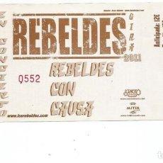 Entradas de Conciertos: ENTRADA CONCIERTO, LOS REBELDES, GIRA REBELDES CON CAUSA 2011. Lote 264156096