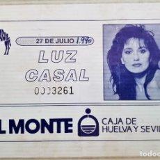 Entradas de Conciertos: ENTRADA CONCIERTO LUZ CASAL - LEPE - HUELVA 1990. Lote 171415463