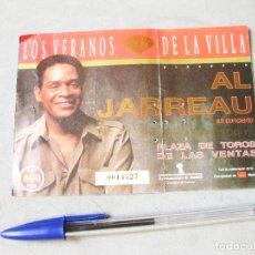 Entradas de Conciertos: ENTRADA DEL CONCIERTO DE AL JARREAU - LOS VERANOS DE LA VILLA. PLAZA DE TOROS DE LAS VENTAS. 1986. Lote 172250245