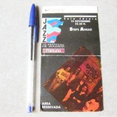 Entradas de Conciertos: ENTRADA CONCIERTO DE STEPS AHEAD. JAZZ. 10 FESTIVAL DE MADRID. SALA JÁCARA. AREA RESERVADA 1989. Lote 172250689