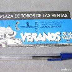 Entradas de Conciertos: ENTRADA DEL CONCIERTO DE GEORGE BENSON - LOS VERANOS DE LA VILLA. PLAZA DE TOROS DE LAS VENTAS. 1988. Lote 172250782