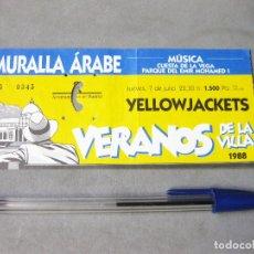Entradas de Conciertos: ENTRADA DEL CONCIERTO DE YELLOWJACKETS. LOS VERANOS DE LA VILLA. PLAZA DE TOROS DE LAS VENTAS. 1988. Lote 172250875