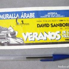 Entradas de Conciertos: ENTRADA DEL CONCIERTO DE DAVID SANBORN. MURALLA ÁRABE. VERANOS DE LA VILLA. 1988. Lote 172250968
