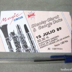Entradas de Conciertos: ENTRADA DEL CONCIERTO DE STANLEY CLARK & GEORGE DUKE. 1989 AUDITORIO CASA DE CAMPO. MAGIC CIRCUS. Lote 172251109