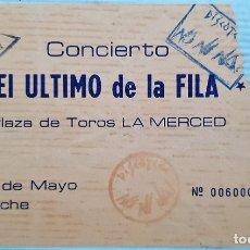 Entradas de Conciertos: ENTRADA CONCIERTO EL ULTIMO DE LA FILA - HUELVA 1991. Lote 172284765