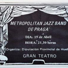 Entradas de Conciertos: ENTRADA CONCIERTO METROPOLITAN JAZZ BAND DE PRAGA. HUELVA AÑOS 80. Lote 172471604