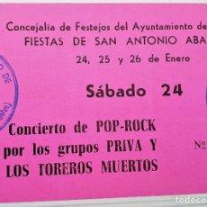 Entradas de Conciertos: ENTRADA CONCIERTO DE LOS TOREROS MUERTOS Y PRIVA. TRIGUEROS (HUELVA) AÑO 1987. Lote 172471940
