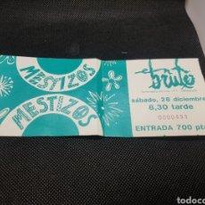 Biglietti di Concerti: ENTRADA CONCIERTO MESTIZOS EN LA SALA EN BRUTO ZARAGOZA. Lote 177607544
