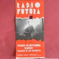 Entradas de Conciertos: RADIO FUTURA - PALACIO DE LOS DEPORTES - BARCELONA - ENTRADA AÑOS 90 . Lote 178560432