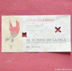 Entradas de Conciertos: EL ULTIMO DE LA FILA - VELODROM D' HORTA - BARCELONA - ENTRADA CONCIERTO - 1990. Lote 178560763