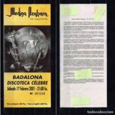 Entradas de Conciertos: ENTRADA CONCIERTO MEDINA AZAHARA - AÑO 2001 - DISCOTECA CÉLEBRE BADALONA. Lote 180427660