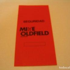 Entradas de Conciertos: PASE ADHESIVO BACKSTAGE MIKE OLDFIELD SEGURIDAD ESPAÑA 1979 COMPLETO . Lote 183096423