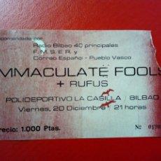 Entradas de Conciertos: ENTRADA: INMACULATE FOOLS + RUFUS (20-DIC-1985) - BILBAO, POLIDEPORTIVO DE LA CASILLA -. Lote 183509522