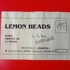 Entradas de Conciertos: ENTRADA: LEMONHEADS (29-JUNIO-AÑO DESCONOCIDO) - ZORNOTZA, YA TE VALE BARRABÁS -. Lote 183511402