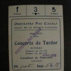 Entradas de Conciertos: BARCELONA-ORQUESTRA PAU CASALS-PALAU DE LA MUSICA CATALANA-ENTRADA CONCERT 1933-VER FOTOS-(V-18.258). Lote 184465733