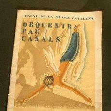 Entradas de Conciertos: PALAU DE LA MUSICA CATALANA (1933) ORQUESTA PAU CASALS - CONCIERTO 22 OCTUBRE MTRO. EMIL COOPER. Lote 186234713