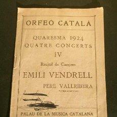 Entradas de Conciertos: PALAU DE LA MUSICA CATALANA (1924) RECITAL DE CANÇONS EMILI VENDRELL 10 DE ABRIL - PERE VALLRIBERA . Lote 186235570