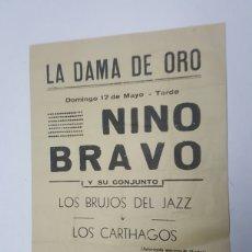 Entradas de Conciertos: FOLLETO CONCIERTO NINO BRAVO Y SU GRUPO DISCOTECA LA DAMA DE ORO CARTAGENA AÑO 1970 RARISIMO. Lote 186264563