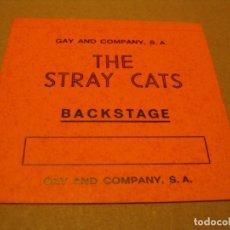 Bilhetes de Concertos: THE STRAY CATS BACKSTAGE PASE ESPAÑA 1982 COMPLETO. Lote 187598841