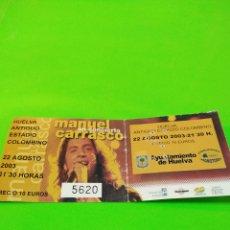 Entradas de Conciertos: ENTRADA CONCIERTO MANUEL CARRASCO, CREO QUE ES SU PRIMER CONCIERTO 22 DE AGOSTO 2003. Lote 189734096