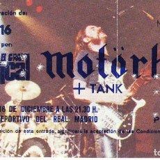 Biglietti di Concerti: TICKET-ENTRADA MOTORHEAD + TANK. 16-12-1981 - PABELLON DEPORTIVO REAL MADRID. Lote 191258520