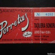 Entradas de Conciertos: ENTRADA CONCIERTO PORRETAS BALADAS PA UN SORDO 1997. Lote 195046182