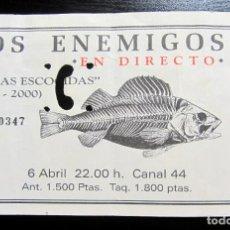 Entradas de Conciertos: ENTRADA CONCIERTO LOS ENEMIGOS OBRAS ESCOCIDAS 1985-2000. Lote 195433745