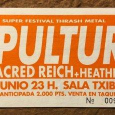 Biglietti di Concerti: SEPULTURA + SACRED REICH + HEATHEN. ENTRADA CONCIERTO SALA TXIBISTO (BERGARA), EN 1989.. Lote 195792465