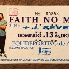 Entradas de Conciertos: FAITH NO MORE + L SEVEN. ENTRADA COMPLETA CONCIERTO POLIDEPORTIVO ANOETA (SAN SEBASTIÁN), 1992. Lote 195792502