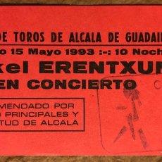 Entradas de Conciertos: MIKEL ERENTXUN. ENTRADA COMPLETA HISTÓRICO CONCIERTO PLAZA TOROS ALCALÁ DE GUADAIRA, 1993.. Lote 196131592