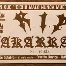 Biglietti di Concerti: R.I.P. + ZAKARRAK. ENTRADA COMPLETA CONCIERTO FRONTÓN URANZU (IRÚN) EN 1995.. Lote 196135376