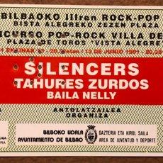Entradas de Conciertos: THE SILENCERS + TAHURES ZURDOS + BAILA NELLY. ENTRADA COMPLETA PLAZA TOROS DE BILBAO EN 1991. Lote 196237671