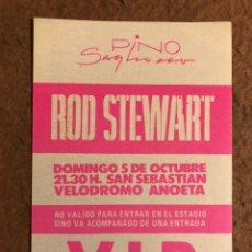 Entradas de Conciertos: ROD STEWART. AUTORIZACIÓN ACCESO VIP CONCIERTO VELÓDROMO ANOETA (SAN SEBASTIÁN) EN 1988. Lote 196321003
