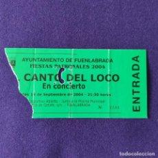 Entradas de Conciertos: ENTRADA CONCIERTO EL CANTO DEL LOCO. FUENLABRADA. 14 DE SEPTIEMBRE 2004. MUSICA.. Lote 196497537
