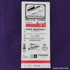 Entradas de Conciertos: ENTRADA CONCIERTO LOS 40 EL GRAN MUSICAL. MIKEL ERENTXUN. VITORIA. MUSICA.. Lote 196498692