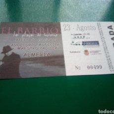Entradas de Conciertos: ENTRADA ANTIGUA DE UN CONCIERTO MUSICAL DE EL BARRIO. GIRA LAS PLAYAS DEL INVIERNO. ALMERÍA. Lote 197217523