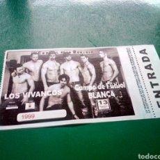Entradas de Conciertos: ENTRADA ANTIGUA ESPECTÁCULO LOS VIVANCOS. BLANCA (MURCIA). Lote 197309826