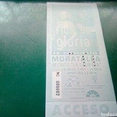 Entradas de Conciertos: ANTIGUA ENTRADA CONCIERTO DE RÍOS DE GLORIA. MORATALLA (MURCIA). Lote 197645857