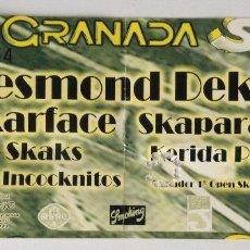 Entradas de Conciertos: DESMOND DEKKER SKARFACE SKAPARAPID SKAKS KERIDA PULGA THE INCOCKNITOS GRANADA SKA. Lote 199426786
